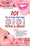 101 Tips Alami Agar Gigi Tetap Putih dan Sehat